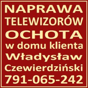 Naprawa Telewizorów Warszawa Ochota 791-065-242 Serwis RTV