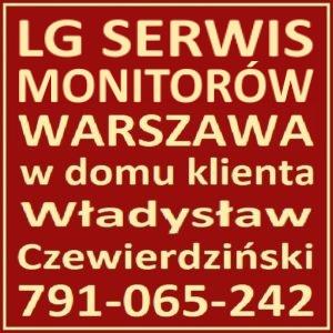 LG Serwis Monitorów -Naprawa Monitorów LG w Domu Klienta Warszawa 791-065-242