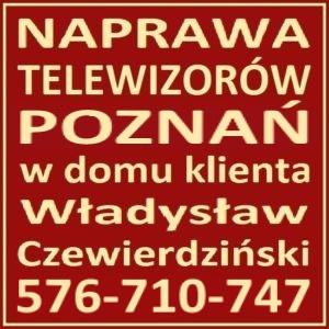 Naprawa Telewizorów Poznań Radojewo 576-710-747 Serwis RTV